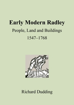 Front cover of Radley History Club's book, 'Early Modern Radley: People, land and Buildings 1547-1768'